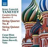 TANEYEV, S.I.: String Quartets (Complete), Vol. 5 (Carpe Diem String Quartet) - No. 8 / String Quintet No. 2