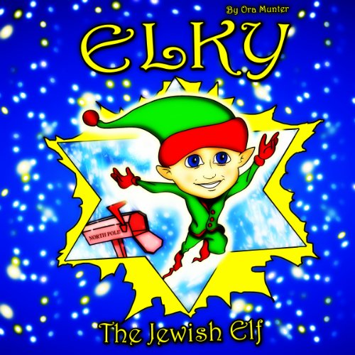 Elky the Jewish Elf                   By:                                                                                                                                 Ora Munter                               Narrated by:                                                                                                                                 Joanie Jacobson                      Length: 1 hr and 46 mins     1 rating     Overall 5.0