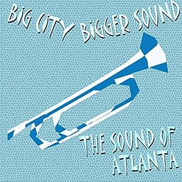 Big City Bigger Sound - The Sound of Atlanta
