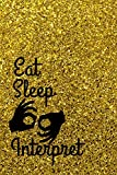 Eat, Sleep, Interpret: Gift For A Sign Language Teacher | Personalized Lined Journal Notebook (Gag Gift)