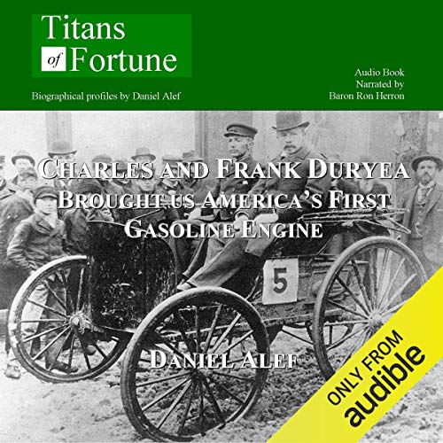 Charles and Frank Duryea Brought Us Americas First Gasoline ...
