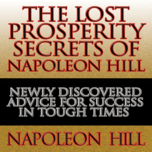 The Lost Prosperity Secrets of Napoleon Hill cover art