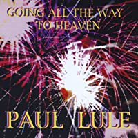 Going All the Way to Heaven the CD.