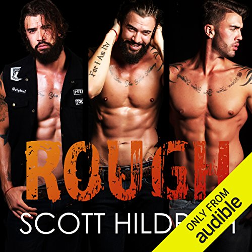 Rough                   By:                                                                                                                                 Scott Hildreth                               Narrated by:                                                                                                                                 Aaron Sin,                                                                                        Holly Warren                      Length: 6 hrs and 38 mins     108 ratings     Overall 4.5