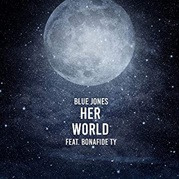 Her World (feat. Bonafide Ty)