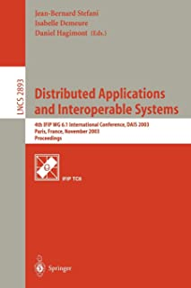Distributed Applications and Interoperable Systems: 4th IFIP WG6.1 International Conference, DAIS 2003, Paris, France, Nov...