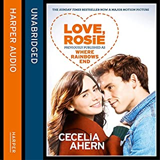 Love, Rosie (Where Rainbows End)                   By:                                                                                                                                 Cecelia Ahern                               Narrated by:                                                                                                                                 Amy Creighton                      Length: 11 hrs and 55 mins     103 ratings     Overall 4.4
