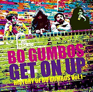 Get On Up〜History Of Bo Gumbos Vol.1〜