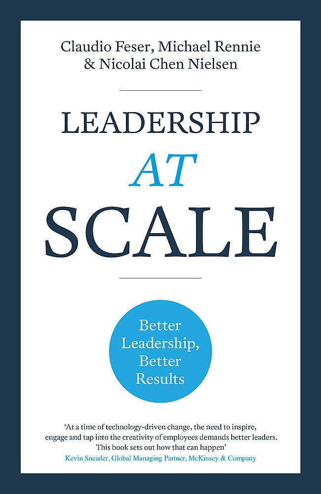 Image OfLeadership At Scale: Better Leadership, Better Results (The Groundbreaking New Book From Experts At McKinsey, The World's ...