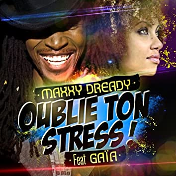 Oublie ton stress ! (feat. Gaïa)