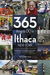 365 Things to Do in Ithaca, New York: Complete Insider's Guide to All Things Ithaca