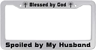 DZGlobal Blessed by God Spoiled by My Husband License Plate Blessed Christian License Plate Frame for Women