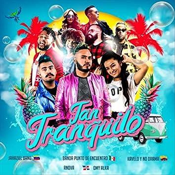 Tan Tranquilo (feat. Omy Alka, Kavelo y No Drama, Jahazielband & R Nova)