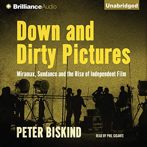 Down and Dirty Pictures Audiobook By Peter Biskind cover art