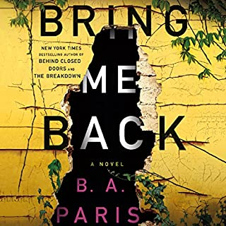 Bring Me Back     A Novel              Auteur(s):                                                                                                                                 B. A. Paris                               Narrateur(s):                                                                                                                                 Kevin Hely,                                                                                        Cathleen McCarron                      Durée: 7 h et 38 min     51 évaluations     Au global 3,8