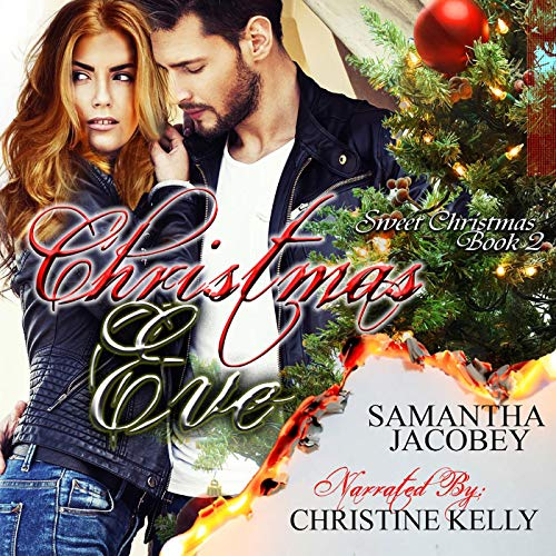 Christmas Eve     Sweet Christmas Series, Book 2              By:                                                                                                                                 Samantha Jacobey                               Narrated by:                                                                                                                                 Christine Kelly                      Length: 1 hr and 59 mins     8 ratings     Overall 4.0