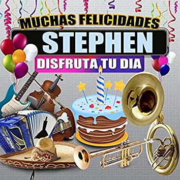 Muchas Felicidades Stephen
