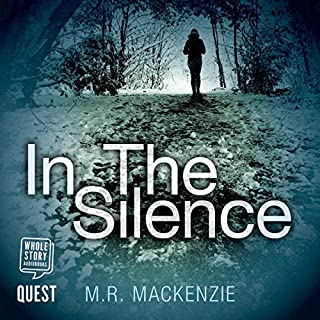 In the Silence                   By:                                                                                                                                 M.R. Mackenzie                               Narrated by:                                                                                                                                 Fiona McNeill                      Length: 10 hrs and 27 mins     7 ratings     Overall 3.1