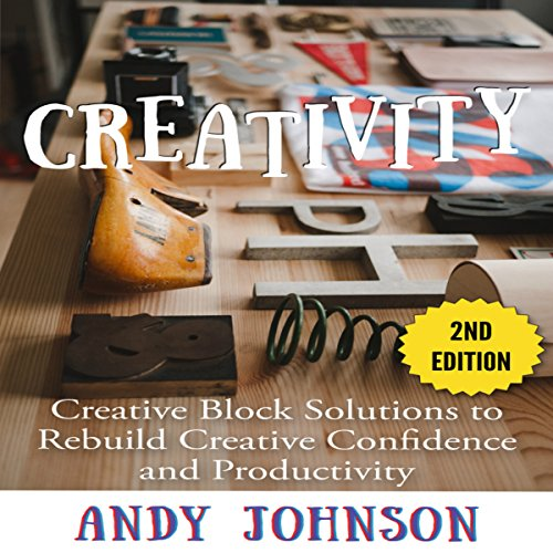 Creativity: Creative Block Solutions to Rebuild Creative Confidence and Productivity audiobook cover art