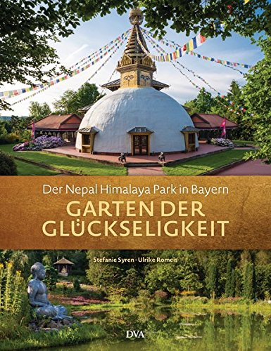 Garten der Glückseligkeit: Der Nepal Himalaya Park in Bayern