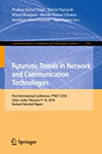 Futuristic Trends in Network and Communication Technologies: First International Conference, FTNCT 2018, Solan, India, February 9–10, 2018, Revised Selected ... Computer and Information Science Book 958)