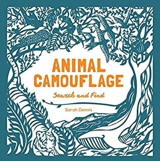 Animal Camouflage: A Search and Find Activity Book: (Find and Learn about 77 Animals in Seven Regions Around the World. fo...