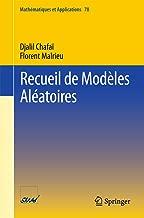 Recueil de Modèles Aléatoires (Mathématiques et Applications t. 78) (French Edition)