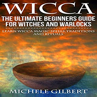 Wicca: The Ultimate Beginners Guide for Witches and Warlocks cover art