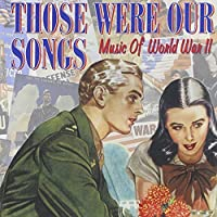 Those Were Our Songs [2 CD] by Various Artists (2001-11-06)