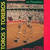 Toros Y Toreros En Pamplona