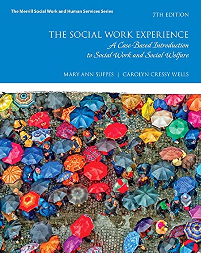 The Social Work Experience: A Case-Based Introduction to Social Work and Social Welfare (7th Edition) (Merrill Social Work and Human Services)