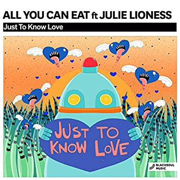 Just To Know Love