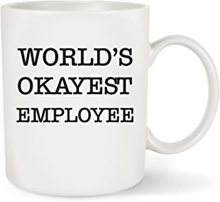 Funny Coffee Mug Tea Cup - World's Okayest Employee - Funny Inspirational And Sarcasm Gifts Dor Coworker, Boss, Manager. Work Appreciation Award
