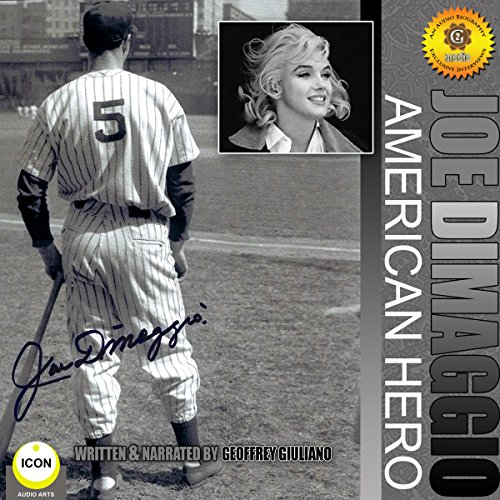 Joe DiMaggio - American Hero                   By:                                                                                                                                 Geoffrey Giuliano                               Narrated by:                                                                                                                                 Geoffrey Giuliano                      Length: 1 hr and 3 mins     Not rated yet     Overall 0.0