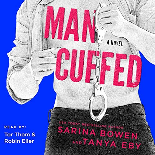 Man Cuffed Audiobook By Sarina Bowen, Tanya Eby cover art
