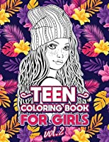 Teen Coloring Books for Girls: Fun activity book for Older Girls ages 12-14, Teenagers; Detailed Design, Zendoodle, Creative Arts, Relaxing ad Stress Relief! (Cool Activities for Teens)