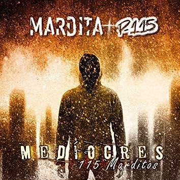 Medíocres (115 Marditos)