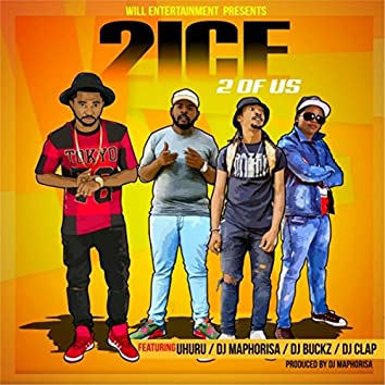 2 of Us (feat. Uhuru, DJ Maphorisa, DJ Buckz & DJ Clap)