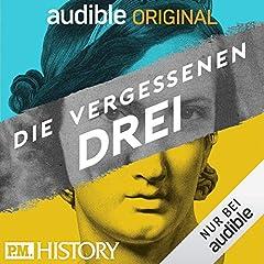 Die vergessenen Drei - Der P.M. HISTORY Podcast (Original Podcast)