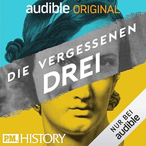 Die vergessenen Drei - Der P.M. HISTORY Podcast (Original Podcast) Titelbild