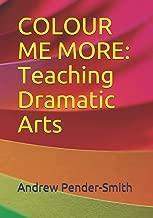 Colour Me More: Teaching Dramatic Arts