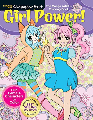 The Manga Artist's Coloring Book: Girl Power!: Fun Female Characters to Color (Drawing With Christopher Hart)