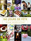365 jours de fête - Des idées de recettes et de déco pour toute l'année
