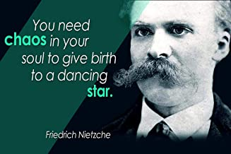Freidrich Nietzche Quote You Need Chaos in Your Soul to Give Birth to a Dancing Star Motivational Educational Inspirational Poster 12-Inches by 18-Inches Print Wall Art CAP00012