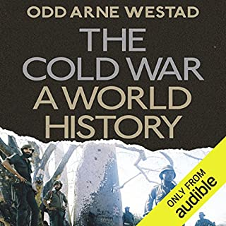 The Cold War     A World History              By:                                                                                                                                 Odd Arne Westad                               Narrated by:                                                                                                                                 Jonathan Keeble                      Length: 25 hrs and 47 mins     312 ratings     Overall 4.7
