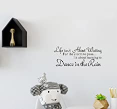 Life Isn't About Waiting For the Storm to Pass,lt's About Learning to Dance in the Rain Wall Sticker Art Wall Decal Home Decor