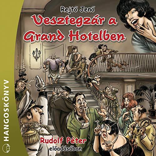 Vesztegzár a Grand Hotelben cover art