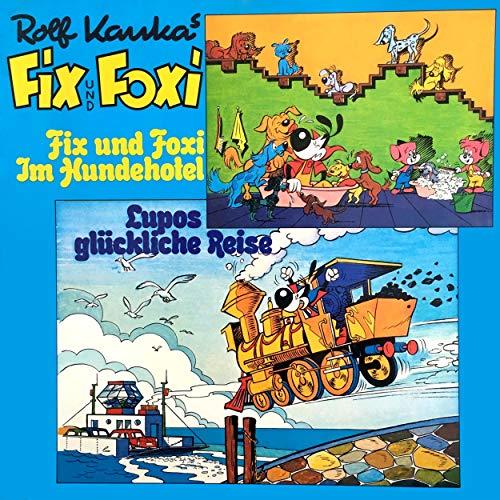 Fix und Foxi im Hundehotel / Lupo's glückliche Reise Titelbild