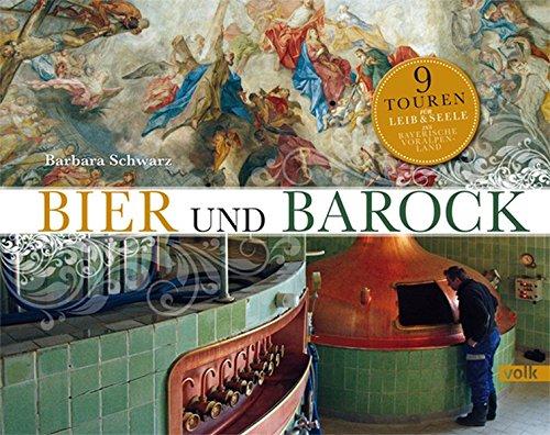 Bier und Barock: 9 Touren für Leib und Seele durchs bayerische Voralpenland