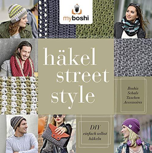 myboshi Häkel-Street-Style - DIY - einfach selbst häkeln: Boshis, Schals, Taschen, Accessoires (myboshi: Häkelanleitungen)
